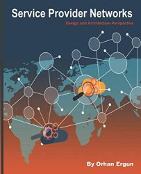 Service Provider Networks: Design and Architecture Perspective