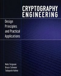 Cryptography Engineering: Design Principles and Practical Applications