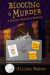 Blogging is Murder (A Digital Detective Mystery)