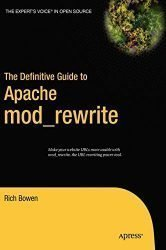 The Definitive Guide to Apache mod_rewrite (Definitive Guides (Hardcover))