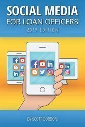 Social Media For Loan Officers: 2019 Edition