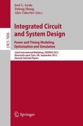Integrated Circuit and System Design. Power and Timing Modeling, Optimization and Simulation (Lecture Notes in Computer Science)