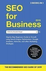 SEO for Business 2019 & Blogging for Profit 2019: Beginners Guide to Search Engine Optimization, Google Analytics & Growth Marketing Strategies + How … Make Money Online & Earn Passive Income.