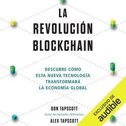La revolución blockchain [The Blockchain Revolution]