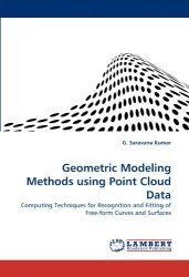 Geometric Modeling Methods using Point Cloud Data: Computing Techniques for Recognition and Fitting of Free-form Curves and Surfaces