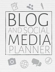 Blog And Social Media Planner: Blogging Journal & Social Media Notebook – Blogger Diary To Write In (110 Pages, 8.5 x 11 in) Gift For Girl, Women, Men, Kids, Writers, Bloggers (Blog Journals)