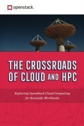 The Crossroads of Cloud and HPC: OpenStack for Scientific Research: Exploring OpenStack cloud computing for scientific workloads