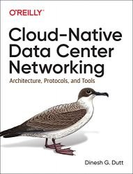 Cloud-Native Data Center Networking: Architecture, Protocols, and Tools