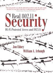 Real 802.11 Security: Wi-Fi Protected Access and 802.11i