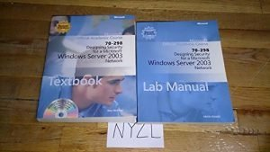 70-298 Designing Security for a MS Win2003 Network: Microsoft Official Academic Course