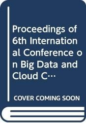 Proceedings of 6th International Conference on Big Data and Cloud Computing Challenges: ICBCC 2019, UMKC, Kansas City, USA (Smart Innovation, Systems and Technologies)