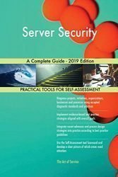 Server Security A Complete Guide – 2019 Edition