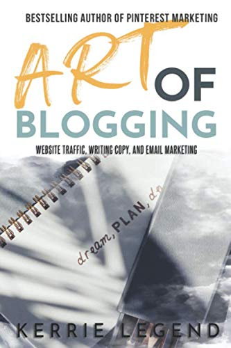 Art of Blogging: Website Traffic, Writing Copy, and Email Marketing