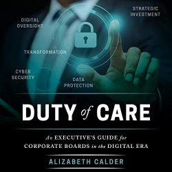 Duty of Care: An Executive's Guide for Corporate Boards in the Digital Era