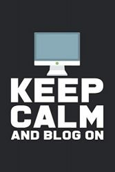 Keep calm and blog on: 6×9 Blogging | lined | ruled paper | notebook | notes