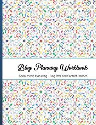Blog Planning Workbook: Social Media Marketing Blog Post and Content Planner – 8.5″ x 11″