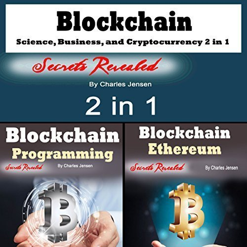 Blockchain: Science, Business, and Cryptocurrency 2-in-1