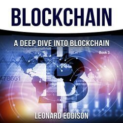 Blockchain: A Deep Dive into Blockchain, Book 3