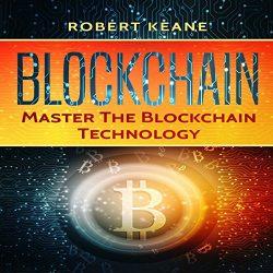 Blockchain: Master the Blockchain Technology