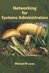 Networking for Systems Administrators (IT Mastery)