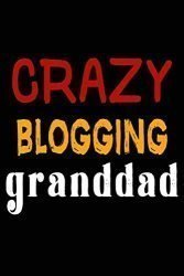 Crazy Blogging Granddad: College Ruled Journal or Notebook (6×9 inches) with 120 pages