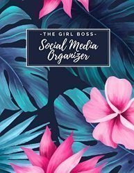 The Girl Boss Social Media Organizer: Weekly Social Media Post Planner & Content Calendar – Keep Track of All Your Accounts – Cute Hawaiian Tropical Leaves 8 Weeks – Large (8.5 x 11 inches)