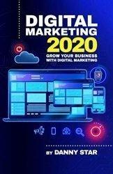 Digital Marketing 2020: Grow Your Business With Digital Marketing