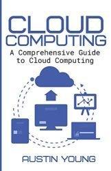 Cloud Computing: A Comprehensive Guide to Cloud Computing