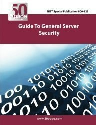 NIST Special Publication 800-123 Guide to General Server Security