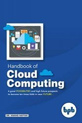 Handbook of Cloud Computing: Basic to Advance research on the concepts and design of Cloud Computing