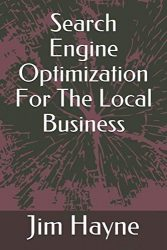 Search Engine Optimization For The Local Business ((Local Business Marketing Series))