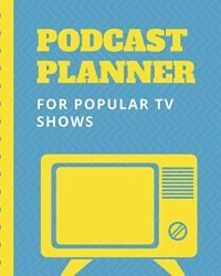 Podcast Planner For Popular TV Shows: Streaming Narrative Blogging Journal   On The Air   Mashups   Trackback   Microphone   Broadcast Date   Recording Date   Host   Guest