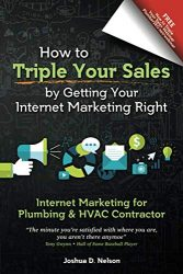Internet Marketing for Plumbing & HVAC Contractor: How to Triple Your Sales by Getting Your Internet Marketing Right