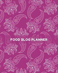 Food Blog Planner: Blog Content Calendar Organizer, Blogging Organization Book, Social Media Marketing Notebook Journal, Bloggers Planner Planning … Thanksgiving, 110 Pages (Blogging and Online)