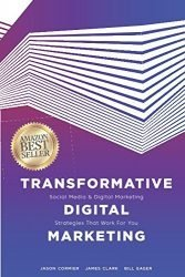 Transformative Digital Marketing: Social Media & Digital Marketing Strategies That Work For You