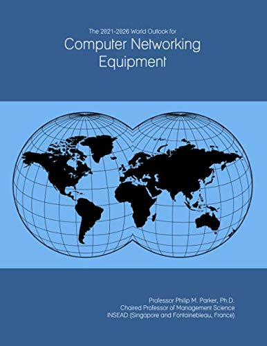 The 2021-2026 World Outlook for Computer Networking Equipment