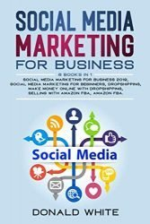 social media marketing for business: 6 BOOKS IN 1: socialmediamarketing for business2019/socialmediamarketing for beginners/dropshipping/makemoneyonlinewithdropshipping/selling withamazonfba/amazonfba