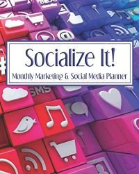 Socialize It! Monthly Marketing & Social Media Planner: Weekly & Monthly Social Media Planner Organizer + Blog Content Planner + Email Marketing Planner + Annual & Monthly Marketing Goals | 8 x 10
