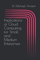 Implications of Cloud Computing for Small and Medium Enterprises